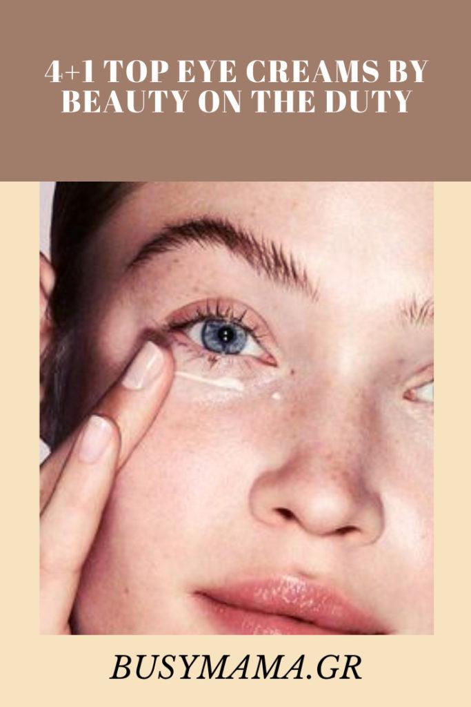 4+1 top eye creams by Beauty On The Duty